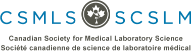 Canadian Society for Medical Laboratory Science (CSMLS)